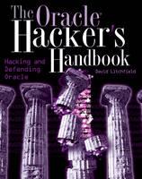 The Oracle Hacker's Handbook: Hacking and Defending Oracle (Paperback)