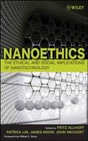 Nanotechnology: The Ethical and Social Implications of Nanotechnology (Hardback)