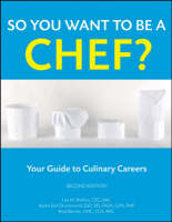 So You Want to Be a Chef?: Your Guide to Culinary Careers (Paperback)