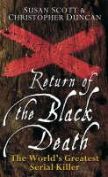 Return of the Black Death: The World's Greatest Serial Killer (Hardback)