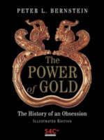 Peter L Bernstein GBP3999 Hardback The Power Of Gold