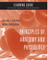 Principles of Anatomy and Physiology: Learning Guide to accompany Principles of Anatomy and Physiology, 12e Learning Guide
