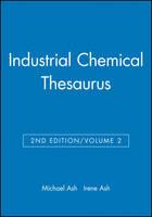 Industrial Chemical Thesaurus, Volume 2 (Hardback)