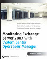 Monitoring Exchange Server 2007 with System Center Operations Manager (Paperback)