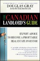 The Canadian Landlord's Guide: Expert Advice for the Profitable Real Estate Investor (Hardback)