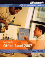 Microsoft Office Excel 2007 International Student Edition (77-602) - Microsoft Official Academic Course Series (Paperback)