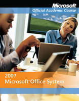 Microsoft Office 2007 International Student Edition - Microsoft Official Academic Course Series (Paperback)