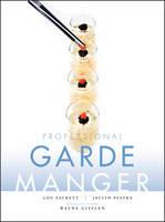 Professional Garde Manger: A Comprehensive Guide to Cold Food Preparation (Hardback)
