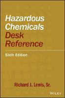 Hazardous Chemicals Desk Reference (Hardback)