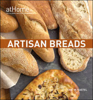 Artisan Breads at Home - At Home with the Culinary Institute of America (Hardback)