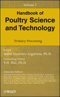 Handbook of Poultry Science and Technology: Primary Processing (Hardback)