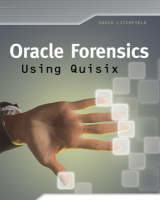 Oracle Forensics Using Quisix (Paperback)