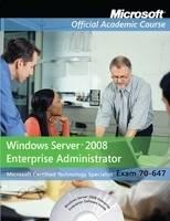 70-647: Windows Server 2008 Enterprise Administrator (Paperback)