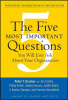 The Five Most Important Questions You Will Ever Ask About Your Organization - J-B Leader to Leader Institute/PF Drucker Foundation (Paperback)
