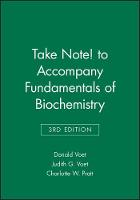Fundamentals of Biochemistry: WITH Take Note: Life at the Molecular Level