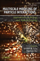 Multiscale Modeling of Particle Interactions: Applications in Biology and Nanotechnology (Hardback)