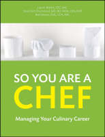 So You Are a Chef: Managing Your Culinary Career (Paperback)