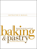 Baking and Pastry: Mastering the Art and Craft Instructor's Manual (Paperback)