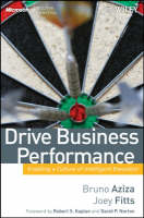 Drive Business Performance: Enabling a Culture of Intelligent Execution - Microsoft Executive Leadership Series (Hardback)