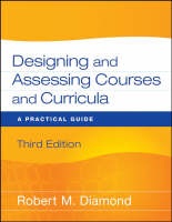 Designing and Assessing Courses and Curricula: A Practical Guide (Paperback)