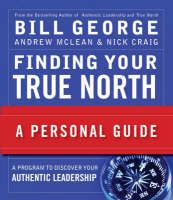 Finding Your True North: A Personal Guide - J-B Warren Bennis Series (Paperback)