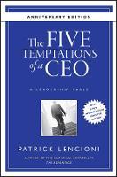 The Five Temptations of a CEO: A Leadership Fable 10th Anniversary Edition - J-B Lencioni Series (Hardback)