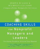 Coaching Skills for Nonprofit Managers and Leaders: Developing People to Achieve Your Mission (Paperback)