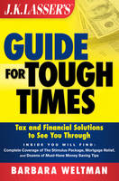 J. K. Lasser's Guide for Tough Times: Tax and Financial Solutions to See You Through (Paperback)