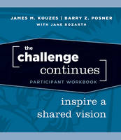 The Challenge Continues: Inspire a Shared Vision Participant Workbook - J-B Leadership Challenge: Kouzes/Posner (Paperback)