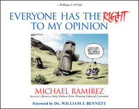 Everyone Has the Right to My Opinion: Investor's Business Daily Pulitzer Prize-Winning Editorial Cartoonist (Hardback)