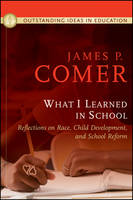 What I Learned In School: Reflections on Race, Child Development, and School Reform (Hardback)