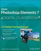 Adobe Photoshop Elements 7 Digital Classroom - Digital Classroom (Paperback)