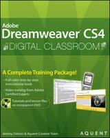Dreamweaver CS4 Digital Classroom: (Book and Video Training) - Digital Classroom (Paperback)