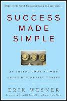 Success Made Simple: An Inside Look at Why Amish Businesses Thrive (Hardback)