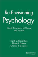 Re-Envisioning Psychology: Moral Dimensions of Theory and Practice (Paperback)