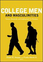 College Men and Masculinities: Theory, Research, and Implications for Practice (Paperback)