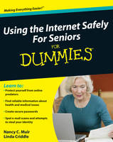 Using the Internet Safely For Seniors For Dummies (Paperback)