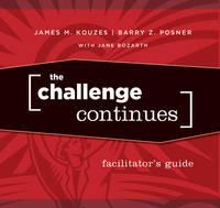 The Challenge Continues Facilitator's Guide Set - J-B Leadership Challenge: Kouzes/Posner