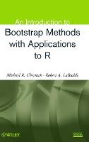 An Introduction to Bootstrap Methods with Applications to R (Hardback)
