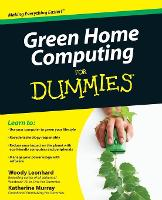 Green Home Computing For Dummies (Paperback)