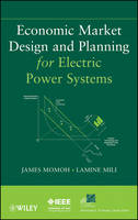 Economic Market Design and Planning for Electric Power Systems - IEEE Press Series on Power Engineering (Hardback)