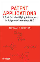 Patent Applications: A Tool for Identifying Advances in Polymer Chemistry R & D (Hardback)