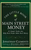The Little Book of Main Street Money: 21 Simple Truths that Help Real People Make Real Money - Little Books. Big Profits (Hardback)