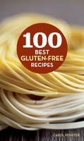 100 Best Gluten-Free Recipes - 100 Best Recipes (Hardback)