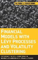 Financial Models with Levy Processes and Volatility Clustering - Frank J. Fabozzi Series (Hardback)