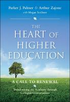 The Heart of Higher Education: A Call to Renewal (Hardback)