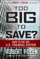 Too Big to Save? How to Fix the U.S. Financial System (Hardback)