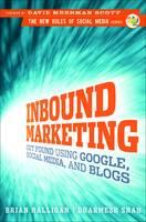 Inbound Marketing: Get Found Using Google, Social Media and Blogs - New Rules Social Media Series (Hardback)