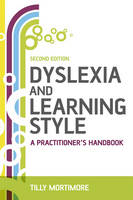 Dyslexia and Learning Style: A Practitioner's Handbook (Paperback)