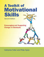 A Toolkit of Motivational Skills: Encouraging and Supporting Change in Individuals (Paperback)